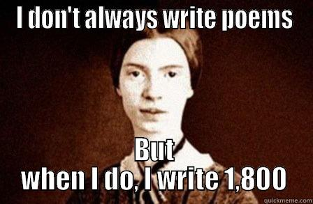 "A meme of Emily Dickinson with the words ""I don't always write poems, but when I do I write 1,800,"" published as part of ""How to Get Poetry Published, Part 2: Hit the Lit Magazines Hard"""