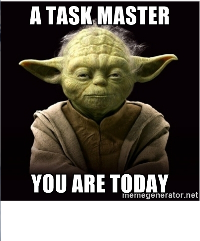 "Yoda saying ""a task master you are today"""